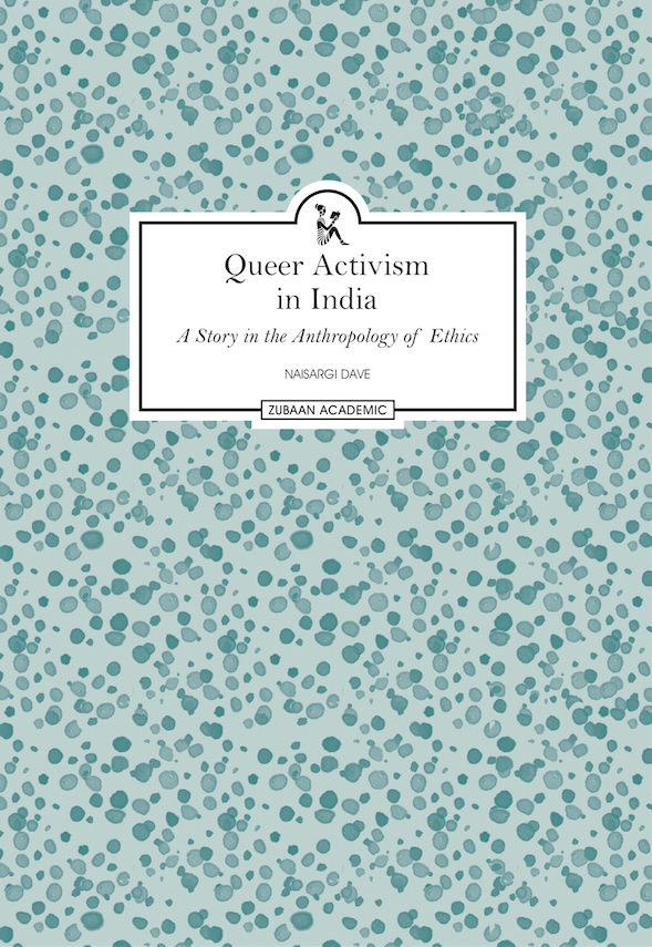 Queer Activism in India: A Story in the Anthropology of Ethics